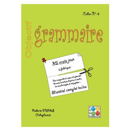 Objectif Grammaire - Cahier n° 4