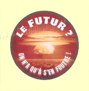 Badge ou Aimant - Le Futur ? On n'a qu'à s'en foutre !