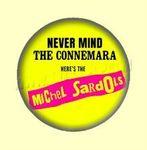 Badge ou Aimant - Never mind the Connemara, here's the Michel Sardols
