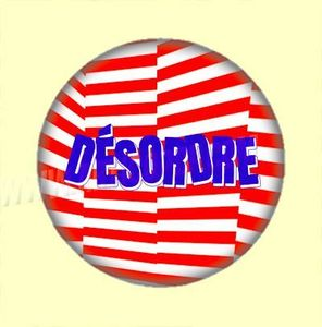 Badge ou Aimant - Désordre