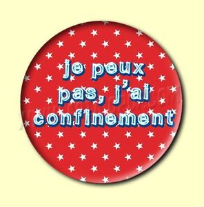 Badge ou Aimant - Je peux pas, j'ai confinement - ROUGE