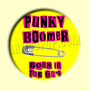 Badge ou Aimant - Punky boomer - Born in the 60's