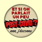 Badge ou Aimant - Et si on parlait un peu Post-Covid ? nan, j'déconne