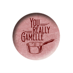 Petit badge 073 - You really gamelle