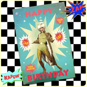 Carte postale dépliante ZAP n°14 - Happy Birthday - Out of this world*
