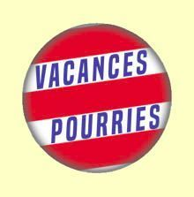 Badge ou Aimant -  Vacances pourries