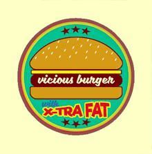 Badge ou Aimant -  VICIOUS BURGER with X-tra fat !