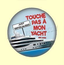 Badge ou Aimant - Touche pas à mon yacht - Just defiscalized