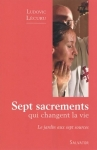Sept sacrements qui changent la vie