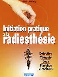 INITIATION PRATIQUE À LA RADIÉSTHESIE