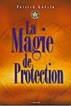 LA MAGIE DE PROTECTION