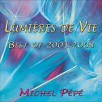 LUMIERE DE VIE / BEST OF 2001 - 2008