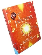 LE POUVOIR - Rhonda Byrne - Suite du Best Seller le Secret