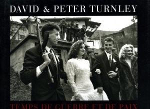 Turnley David et Peter Temps de guerre et de paix - ISBN 2879461405.