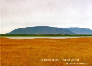 Cuisset Thibault Le dehors absolu - ISBN 2350460290.