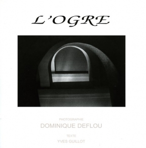 Deflou Dominique L'ogre - ISBN 2913781357.
