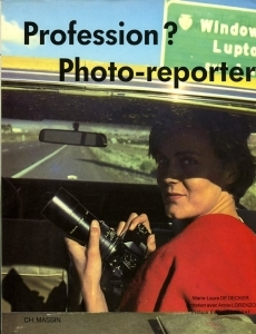De Decker Marie-Laure Profession? Photo-reporter - ISBN 2707200999.