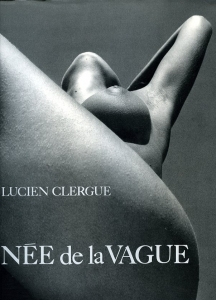 Clergue Lucien Née de la vague.