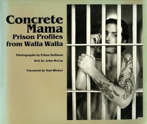 Hoffman Ethan Concrete Mama prison profiles from Walla Walla - ISBN 0826206042.