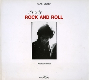 Dister Alain It's only Rock and Roll - ISBN 2862340405.