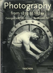 Photography from 1839 to today George Eastman House, Rochester, NY (Kodak) - ISBN 3822870730.
