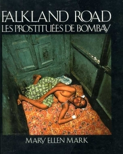 Mark Mary Ellen Falkland road les prostituées de Bombay - ISBN 2850184241.