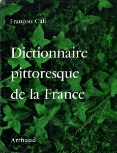 Cali François Dictionnaire pittoresque de la France.