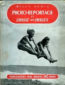 Ronis Willy Photo-reportage et chasse aux images.