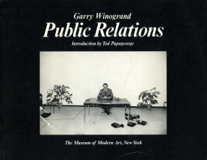 Winogrand Garry Public Relations - ISBN 0870705431.