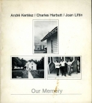 Harbutt, Kertesz, Liftin Our memory - ISBN 0934266174.