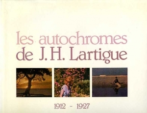Lartigue Jacques-Henri Les autochromes 1912 - 1927 - ISBN 2733500015.