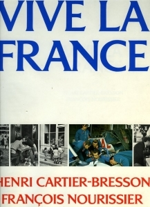 Cartier-Bresson Henri Vive la France.