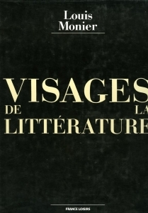 Monier Louis Visages de la littérature - ISBN 2724251008.