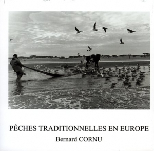 Cornu Bernard Pêches traditionnelles en Europe.