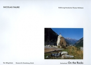 Faure Nicolas Switzerland on the rocks - ISBN 3905080176.