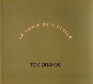 Drahos Tom La chair de l'étoile.