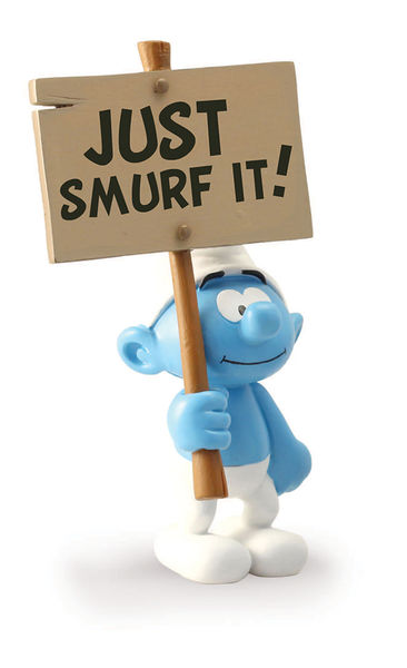 SCHTROUMPFS SMURF JUST SMURF IT SIGN STATUE