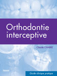 Orthodontie interceptive - Guide clinique pratique