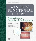 Twin block functional therapy : applications in dentofacial orthopaedics (2d edition)