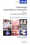 Odontologie conservatrice et restauratrice : une approche médicale globale (Tome 1)