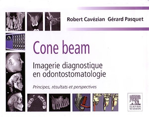 Cone beam : imagerie diagnostique en odontostomatologie