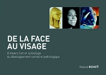 De la face au visage : à travers l'art et la biologie du développement normal et pathologique