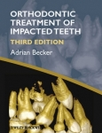 Orthodontic treatment of impacted teeth (3rd edition)