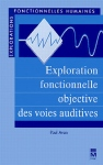 Exploration fonctionnelle objective des voies auditives