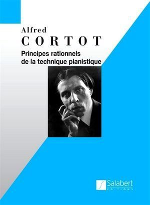Alfred CORTOT Principes rationnels de la technique pianistique