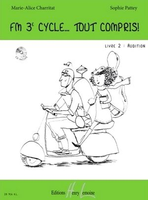 Marie-Alice CHARRITAT & Sophie PATTEY FM en 3° cycle...tout compris! vol.2 Audition + CD