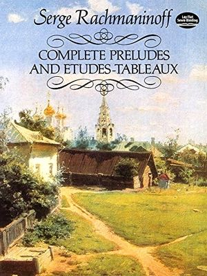 Serge RACHMANINOFF Complete Preludes & Etudes-Tableaux