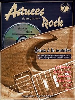 Denis ROUX & Laurent MIQUEU Astuces de la guitare rock vol,1 + CD