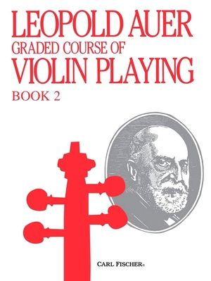 Leopold AUER Graded Course Of Violin Playing Book 2