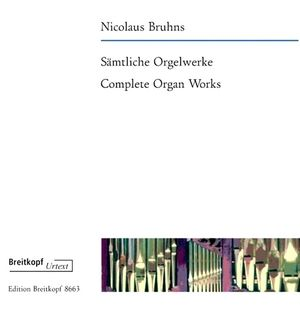 Nicolaus BRUHNS Complete Organ Works